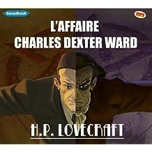 L'affaire Charles Dexter Ward livre audio