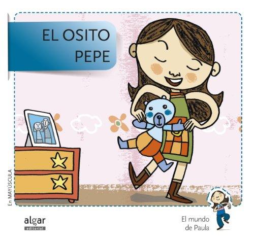 El Osito Pepe - Edición En Mayúscula (El mundo de Paula)