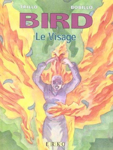 Bird, tome 3 : Le  Visage par Trillo