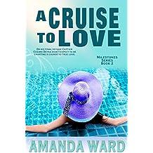 A Cruise To Love (Milestones Book 2)