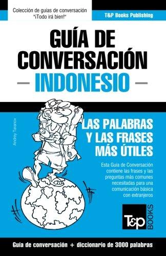 Guia de Conversacion Espanol-Indonesio y Vocabulario Tematico de 3000 Palabras por Andrey Taranov