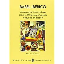 Babel ibérico. Antología de textos críticos sobre la literatura portuguesa traducida en España (Fora de coleción)