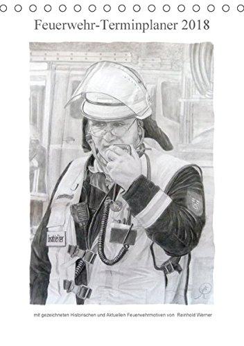 Feuerwehr-Terminplaner (Tischkalender 2018 DIN A5 hoch): Terminplaner für Feuerwehrleute und deren Familien (Familienplaner, 14 Seiten) (CALVENDO Kunst) [Kalender] [Apr 01, 2017] Werner, Reinhold
