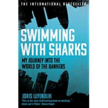Swimming with Sharks: My Journey into the World of the Bankers (English Edition)