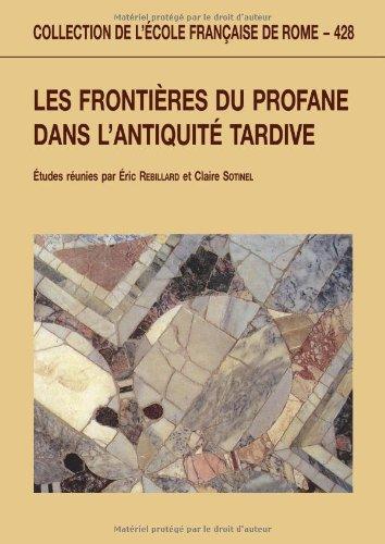 Les frontires du profane dans l'Antiquit tardive
