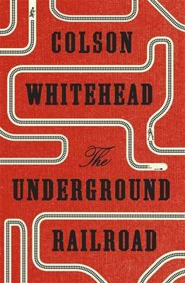[(The Underground Railroad)] [Author: Colson Whitehead] published on (October, 2016)