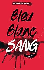 vignette de 'Bleu Blanc Sang n° 3<br /> Sang (Bertrand Puard)'