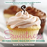 Sweetness: Delicious Baked Treats for Every Occasion by Sarah Levy Imberman (2016-08-09)