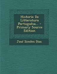 Historia Da Litteratura Portuguesa...