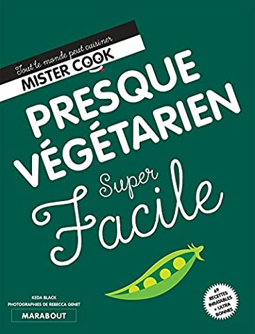 Super Facile : Presque Végétarien