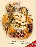 Jesus von Nazareth - Sein Leben in Kunst und Musik (2 DVDs)