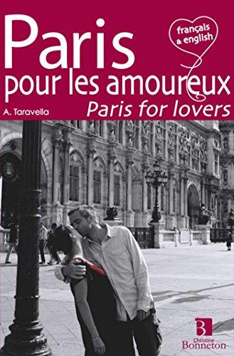 Paris pour les amoureux : Edition bilingue français-anglais