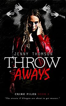 Throwaways (Crime Files Book 2) by [Thomson, Jenny]