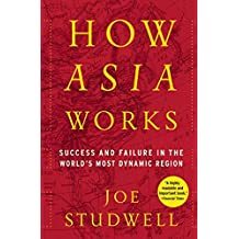 How Asia Works: Success and Failure In the World's Most Dynamic Region (English Edition)
