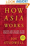 #10: How Asia Works: Success and Failure In the World's Most Dynamic Region