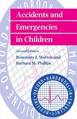 Accidents and Emergencies in Children (Oxford Handbooks in Emergency Medicine) by OUP Oxford
