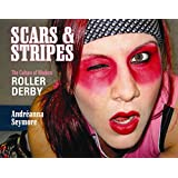 [(Scars & Stripes : The Culture of Modern Roller Derby)] [By (author) Andréanna Seymore] published on (October, 2014)