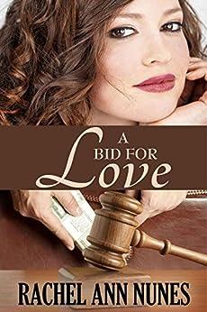 A Bid For Love: (Deal for Love, Book 1) (Love Series) (English Edition) von [Nunes, Rachel Ann]