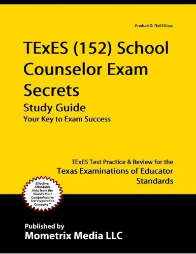 [TExES (152) School Counselor Exam Secrets Study Guide: TExES Test Review for the Texas Examinations of Educator Standards] [By: ] [August, 2010]