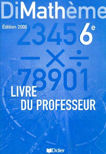 Dimathème : Mathématiques, 6ème (livre du professeur) par Alain Lanoëlle, Francis Nassiet, Jean-Claude Perrinaud, Louis Rivoallan