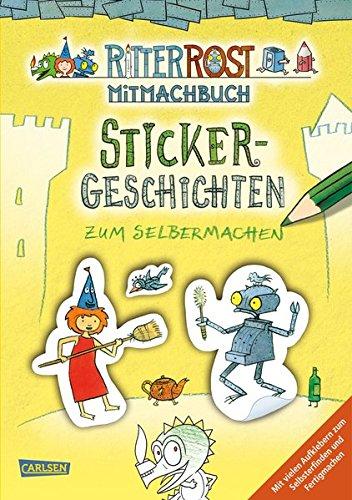 Ritter Rost: Ritter Rost: Sticker-Geschichten zum Selbermachen: Rostiger Mal- und Stickerspaß