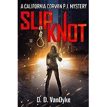 Slipknot: A Private Investigator Crime and Suspense Mystery Thriller (California Corwin P. I. Mystery Series Book 3) (English Edition)
