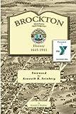 Brockton: History 1645-1911 by Kenneth E Bingham (2014-07-03)