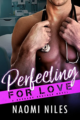perfecting-for-love-a-standalone-novel-a-doctors-romance-love-story-burbank-brothers-book-3