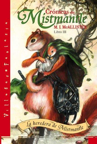 La Heredera de Mistmantle: Libro III (Cronicas De Mistmantle / The Mistmantle Chronicles) por M. I. McAllister