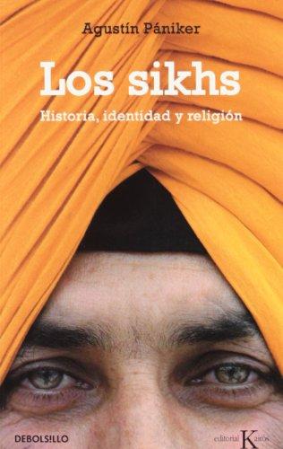 Los sikhs: Historia, identidad y religión (ENSAYO-HISTORIA) por Agustín Pániker Vilaplana