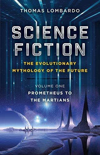Science Fiction - The Evolutionary Mythology of the Future: Prometheus to the Martians (English Edition)