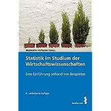 Statistik im Studium der Wirtschaftswissenschaften: Eine Einführung anhand von Beispielen