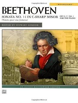 Beethoven Sonata No. 14 In C-Sharp Minor Opus 27, No. 2 For The Piano (Moonlight) par [Beethoven]
