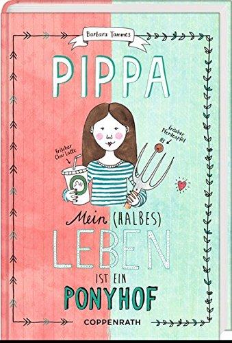 Pippa (Bd. 1): Mein (halbes) Leben ist ein Ponyhof (Ist Familie Meine Das)