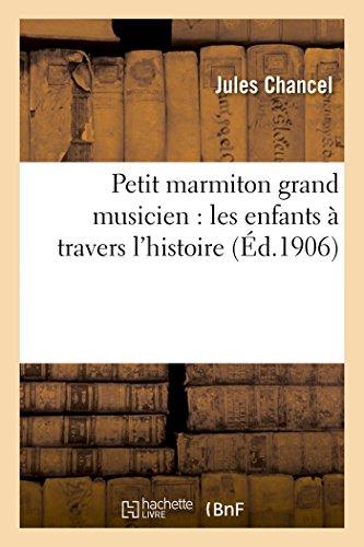 Petit marmiton grand musicien : les enfants  travers l'histoire