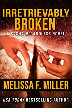 Irretrievably Broken (Sasha McCandless Legal Thriller Book 3) by [Miller, Melissa F.]