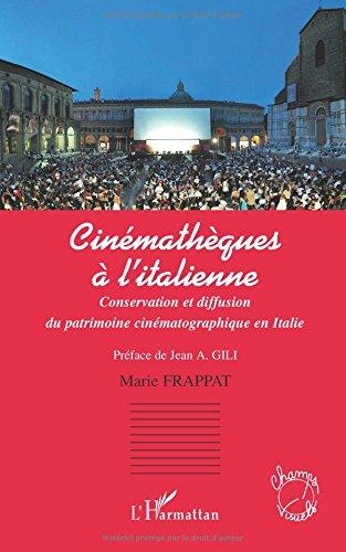 Cinémathèques à l'italienne : Conservation et diffusion du patrimoine cinématographique en Italie