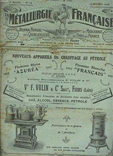 LA METALLURGIE FRANCAISE, JOURNAL MENSUEL DES QUINCAILIERS ET MARCHANDS DE FERS DE FRANCE N°34, 15 OCTOBRE 1918. LE CONSORTIUM DES MARCHANDS DE FER TRANSFORME EN SOCIETE ANONYME/ LE CHEQUE POSTAL/ RAMENONS EN FRANCE L'INDUSTRIE DU PETIT OUTILLAGE/ ...