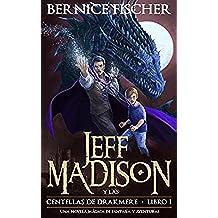 Jeff Madison y las Centellas de Drakmere (Libro nº 1)