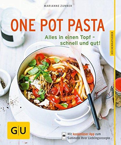 Preisvergleich Produktbild One Pot Pasta: Alles in einen Topf – schnell und gut! (GU KüchenRatgeber)