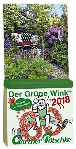 Gärtner Pötschkes Der Grüne Wink Tages-Gartenkalender 2018: Abreißkalender Der Grüne Wink