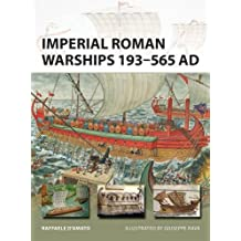 Imperial Roman Warships 193-565 AD (New Vanguard)