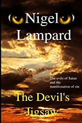 The Devil's Jigsaw: The evils of Satan and the manifestation of sin by Nigel Lampard (2015-07-22)