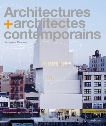 Architectures + architectes contemporains par Jacques Bosser