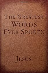 The Greatest Words Ever Spoken: Everything Jesus Said About You, Your Life, and Everything Else (Red Letter Ed.) by Steven K. Scott (2014-02-18)