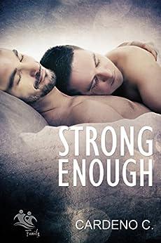 Strong Enough: A Contemporary Gay Romance (Family Collection) by [C., Cardeno]