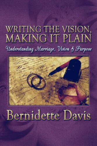 Writing the Vision, Making It Plain: Understanding Marriage, Vision & Purpose
