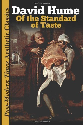 Of the Standard of Taste: Post-Modern Times Aesthetic Classics by David Hume (2013-02-24)
