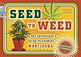 Seed to Weed: A Pot Enthusiast's Guide to Growing Marijuana by Chris Stone (2012-02-07)