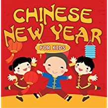 Chinese New Year For Kids: Chinese Calendar (Children's Explore Asia Books)